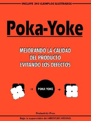 Poka-Yoke - Mejorando la Calidad del Producto Evitando los Defectos (Spanish, English, Paperback): H. Hirano
