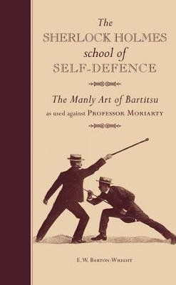 The Sherlock Holmes School of Self-Defence - The Manly Art of
