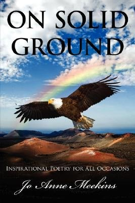 On Solid Ground - Inspirational Poetry for All Occasions (Paperback): Jo Anne Meekins