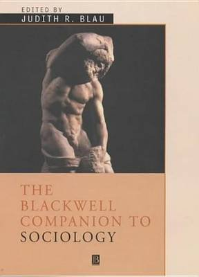 The Blackwell Companion to Sociology (Electronic book text, 1st edition): Judith R. Blau