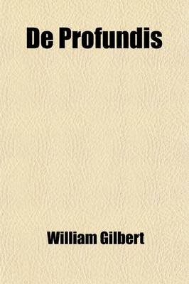 de Profundis; A Tale of the Social Deposits (Paperback): William Gilbert