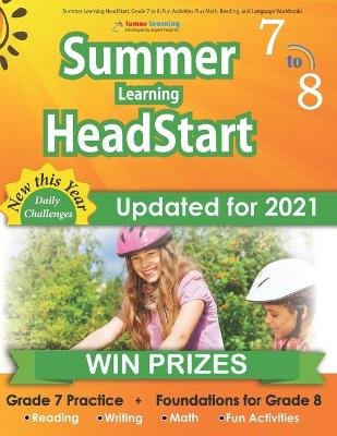 Summer Learning HeadStart, Grade 7 to 8 - Fun Activities Plus Math, Reading, and Language Workbooks: Bridge to Success with...