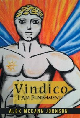 Vindico - I Am Punishment (Hardcover): Alex McCann Johnson