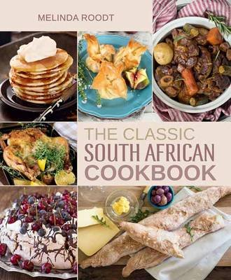 The Classic South African Cookbook (Hardcover): Melinda Roodt