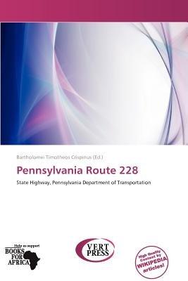 Pennsylvania Route 228 (Paperback): Bartholomei Timotheos Crispinus