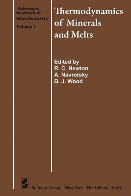 Thermodynamics of Minerals and Melts (Paperback, Softcover reprint of the original 1st ed. 1981): R C Newton, Alexandra...