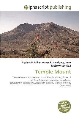 Temple Mount (Paperback): Frederic P. Miller, Agnes F. Vandome, John McBrewster