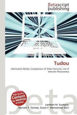 Tudou (Paperback): Lambert M. Surhone, Mariam T. Tennoe, Susan F. Henssonow
