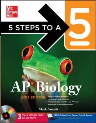 5 Steps to a 5 AP Biology with CD-ROM 2012 (CD-ROM, 4th Revised edition): Mark Anestis