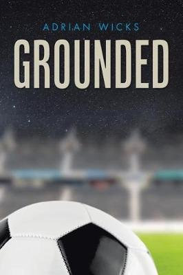 Grounded (Paperback): Adrian Wicks