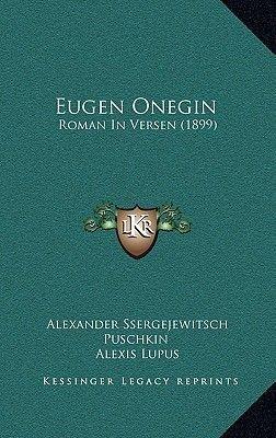 Eugen Onegin - Roman in Versen (1899) (German, Paperback): Alexander Ssergejewitsch Puschkin