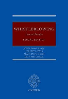 Whistleblowing - Law and Practice (Hardcover, 2nd Revised edition): John Bowers, Martin Fodder, Jeremy Lewis, Jack Mitchell