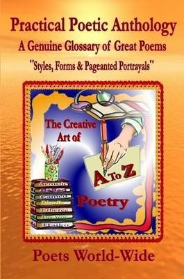 Practical Poetic Anthology (Paperback): Poets World-Wide, Passion for  Publishing