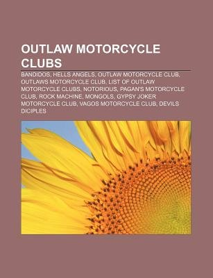 Outlaw Motorcycle Clubs - Bandidos, Hells Angels, Outlaw Motorcycle Club, Outlaws Motorcycle Club, List of Outlaw Motorcycle...
