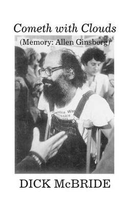 Cometh with Clouds - Memory: Allen Ginsberg (Paperback): Dick McBride