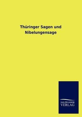 Th Ringer Sagen Und Nibelungensage (English, German, Paperback): Salzwasser-Verlag GmbH