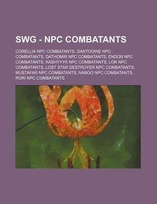 Swg - Npc Combatants - Corellia Npc Combatants, Dantooine Npc Combatants, Dathomir Npc Combatants, Endor Npc Combatants,...