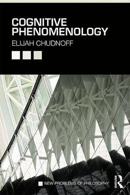 Cognitive Phenomenology (Electronic book text): Elijah Chudnoff