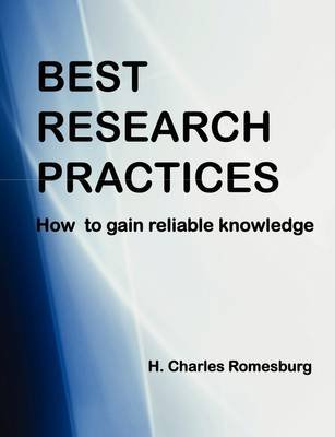 Best Research Practices (Paperback): H.Charles Romesburg