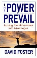 The Power to Prevail - Turning Your Adversities Into Advantages (Electronic book text): David Foster