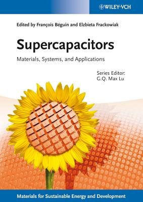 Supercapacitors - Materials, Systems, and Applications (Hardcover): Max Lu