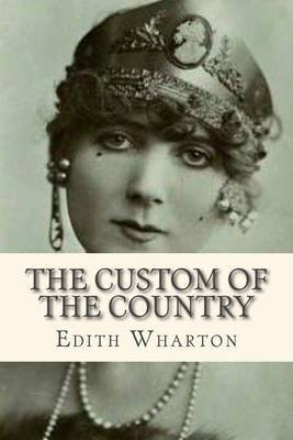 The Custom of the Country (Paperback): Edith Wharton