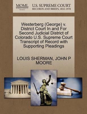 Westerberg (George) V. District Court in and for Second Judicial District of Colorado U.S. Supreme Court Transcript of Record...