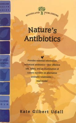 Nature's Antibiotics (Paperback): Kate Gilbert Udall