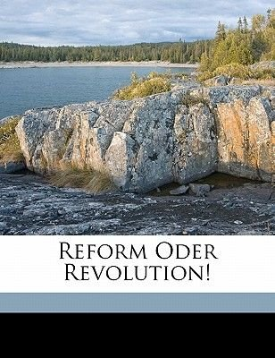 Reform Oder Revolution! (German, Paperback): C. Von 1840 Massow