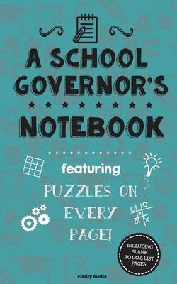 A School Governor's Notebook - Featuring 100 Puzzles (Paperback): Clarity Media