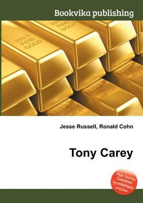 Tony Carey (Paperback): Jesse Russell, Ronald Cohn
