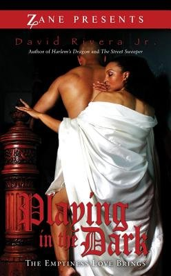 Playing in the Dark - The Emptiness Love Brings (Paperback): David Rivera