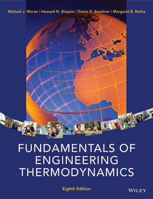 Fundamentals of Engineering Thermodynamics (Hardcover, 8th ed.): Michael J. Moran, Howard N. Shapiro, Daisie D Boettner,...