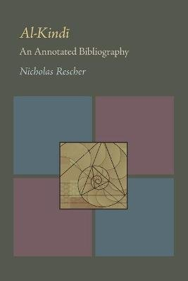 Al-Kindi - An Annotated Bibliography (Paperback, annotated edition): Nicholas Rescher