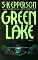 Green Lake (Hardcover): S.K Epperson