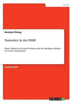 Tauwetter in Der Ddr? (German, Paperback): Hendryk Zihang