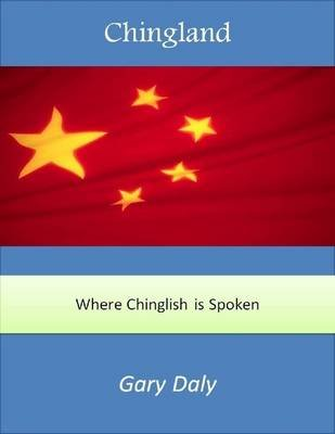 Chingland (Electronic book text): Gary Daly
