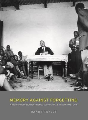 Memory against forgetting (Hardcover): Ranjith Kally