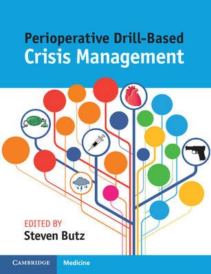 Perioperative Drill-Based Crisis Management (Paperback): Steven B Utz
