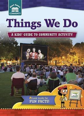 Things We Do - A Kids' Guide to Community Activity (Hardcover): Rachelle Kreisman