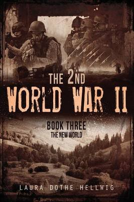 The 2nd World War II (Paperback): Laura Dothe Hellwig