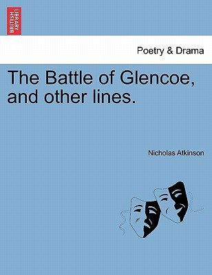The Battle of Glencoe, and Other Lines. (Paperback): Nicholas Atkinson