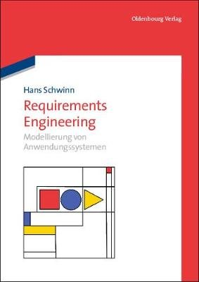 Requirements Engineering (German, Hardcover): Hans Schwinn