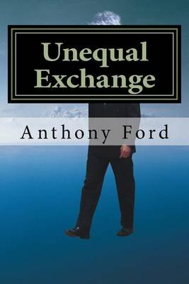 Unequal Exchange (Paperback): Anthony Ford