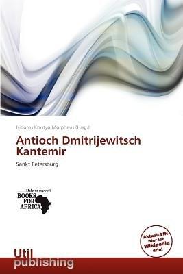 Antioch Dmitrijewitsch Kantemir (German, Paperback): Isidoros Krastyo Morpheus