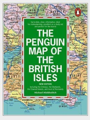 The Penguin Map of the British Isles - Including the Orkneys, the Shetlands, the Channel Isles and Most of Normandy (Paperback,...