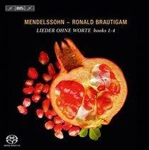 Mendelssohn/Ronald Brautigam: Lieder Ohne Worte Books 1-4 (SACD super audio format, CD): Felix Mendelssohn, Ronald Brautigam