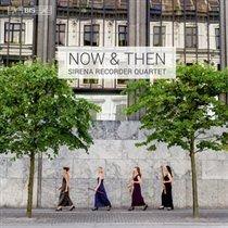 Various Artists - Now & Then (SACD super audio format, CD): Sirena Recorder Quartet, Antonio Vivaldi, Johann Sebastian Bach,...