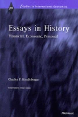 Essays in History - Financial, Economic, Personal (Hardcover): Charles Poor Kindleberger