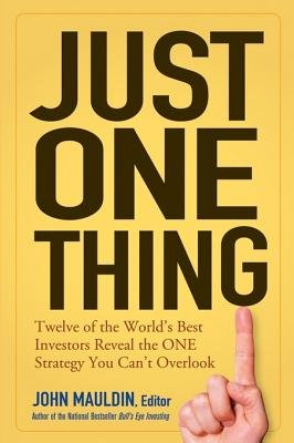 Just One Thing - Twelve of the World's Best Investors Reveal the One Strategy You Can't Overlook (Electronic book...